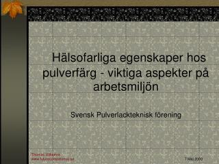 H lsofarliga egenskaper hos pulverf rg - viktiga aspekter p  arbetsmilj n  Svensk Pulverlackteknisk f rening