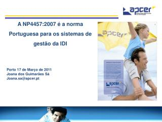 A NP4457:2007   a norma Portuguesa para os sistemas de gest o da IDI    Porto 17 de Mar o de 2011 Joana dos Guimar es S