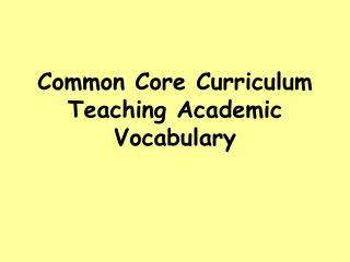 Common Core Curriculum Teaching Academic Vocabulary