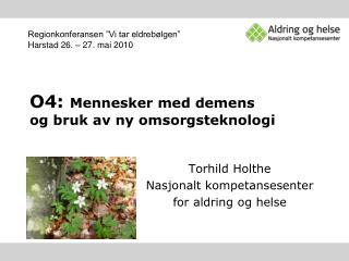 O4: Mennesker med demens  og bruk av ny omsorgsteknologi