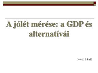 A j l t m r se: a GDP  s alternat v i