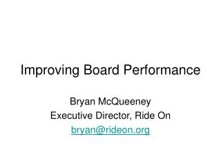 Improving Board Performance