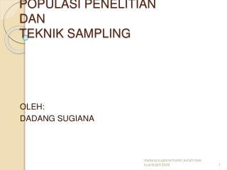 POPULASI PENELITIAN DAN    POPULASI PENELITIAN DAN TEKNIK SAMPLING
