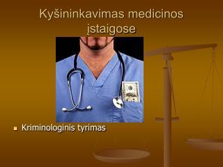 Ky ininkavimas medicinos istaigose