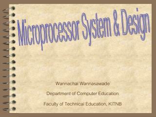 Wannachai Wannasawade Department of Computer Education Faculty of Technical Education, KITNB