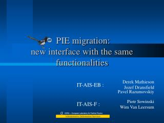PIE migration: new interface with the same functionalities
