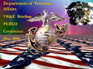 Department of Veterans Affairs VRE  Briefing PEBLO Conference May 2004