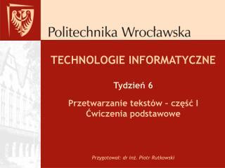 TECHNOLOGIE INFORMATYCZNE  Tydzien 6
