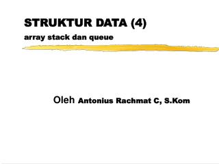 STRUKTUR DATA 4 array stack dan queue