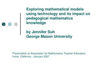Exploring mathematical models using technology and its impact on pedagogical mathematics knowledge  by Jennifer Suh Geor