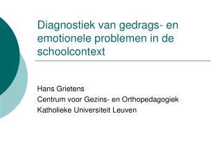 Diagnostiek van gedrags- en emotionele problemen in de schoolcontext