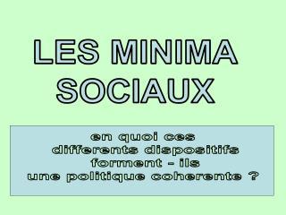 LES MINIMA SOCIAUX