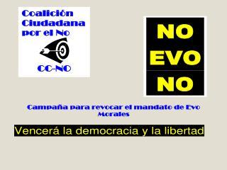Coalici n Ciudadana Opci n por el NO Vencer  la democracia y la libertad