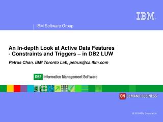 An In-depth Look at Active Data Features  - Constraints and Triggers   in DB2 LUW