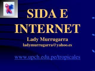 SIDA E INTERNET Lady Murrugarra ladymurrugarrayahoo.es