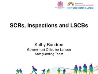 SCRs, Inspections and LSCBs