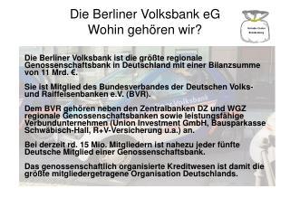 Die Berliner Volksbank eG Wohin geh ren wir