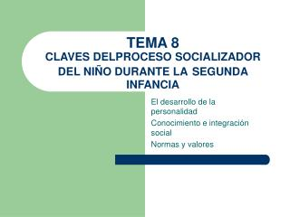 TEMA 8 CLAVES DELPROCESO SOCIALIZADOR DEL NI O DURANTE LA SEGUNDA INFANCIA