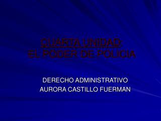 CUARTA UNIDAD: EL PODER DE POLICIA