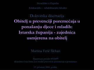 Doktorska disertacija Obitelj u prevenciji poremecaja u pona anju djece i mladih: Istarska  upanija - zajednica usmjeren