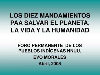 LOS DIEZ MANDAMIENTOS PAA SALVAR EL PLANETA, LA VIDA Y LA HUMANIDAD