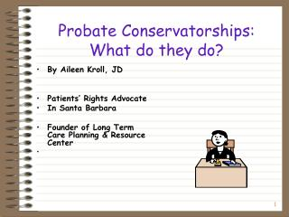 Probate Conservatorships: What do they do