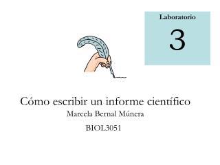 C mo escribir un informe cient fico Marcela Bernal M nera BIOL3051