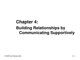Chapter 4:Building Relationships by Communicating Supportively