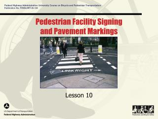 Pedestrian Facility Signing and Pavement Markings