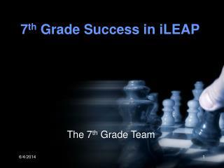 7th Grade Success in iLEAP