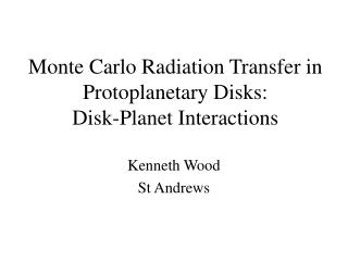 Monte Carlo Radiation Transfer in Protoplanetary Disks: Disk-Planet Interactions