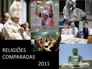 RELIGI ES  COMPARADAS                              2011
