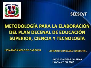 METODOLOG A PARA LA ELABORACI N DEL PLAN DECENAL DE EDUCACI N SUPERIOR, CIENCIA Y TECNOLOG A