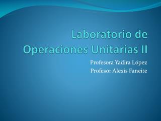 Laboratorio de Operaciones Unitarias II