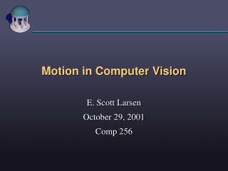 Motion in Computer Vision