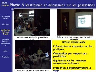 Phase 3 Restitution et discussions sur les possibilit s