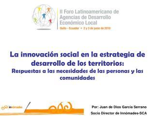 Por: Juan de Dios Garc a Serrano Socio Director de Inn mades-SCA