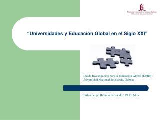 Red de Investigaci n para la Educaci n Global DERN Universidad Nacional de Irlanda, Galway    Carlos Felipe Revollo Fern