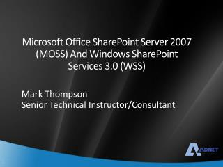 Microsoft Office SharePoint Server 2007 MOSS And Windows SharePoint Services 3.0 WSS