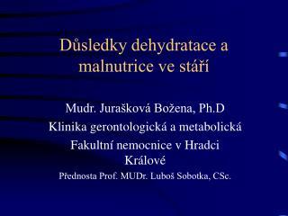 Dusledky dehydratace a malnutrice ve st r