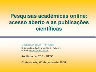 Pesquisas acad micas online: acesso aberto e as publica  es cient ficas