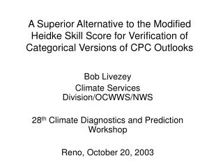 A Superior Alternative to the Modified Heidke Skill Score for Verification of Categorical Versions of CPC Outlooks