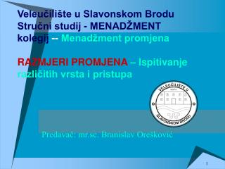 Veleucili te u Slavonskom Brodu Strucni studij - MENAD MENT kolegij -- Menad ment promjena  RAZMJERI PROMJENA   Ispitiva