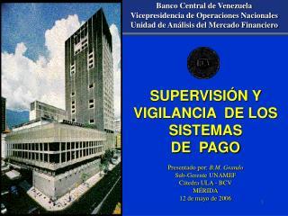 Banco Central de Venezuela Vicepresidencia de Operaciones Nacionales Unidad de An lisis del Mercado Financiero