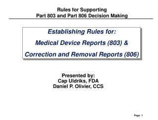 Establishing Rules for: Medical Device Reports 803  Correction and Removal Reports 806