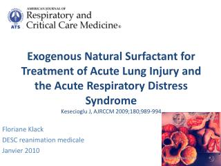 Exogenous Natural Surfactant for Treatment of Acute Lung Injury and the Acute Respiratory Distress Syndrome Kesecioglu J