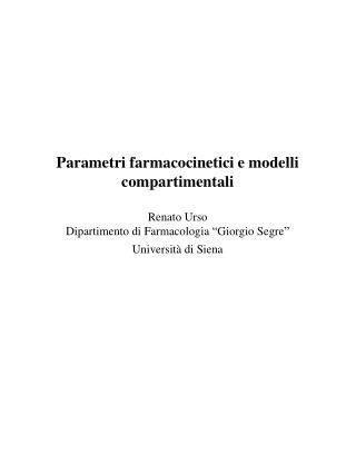 Parametri farmacocinetici e modelli compartimentali   Renato Urso Dipartimento di Farmacologia  Giorgio Segre  Universit
