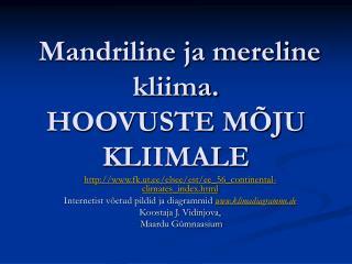 Mandriline ja mereline kliima. HOOVUSTE M JU KLIIMALE