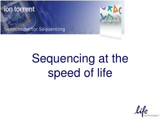 Sequencing at the speed of life