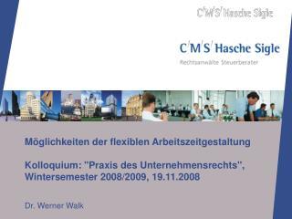 M glichkeiten der flexiblen Arbeitszeitgestaltung     Kolloquium: Praxis des Unternehmensrechts, Wintersemester 2008